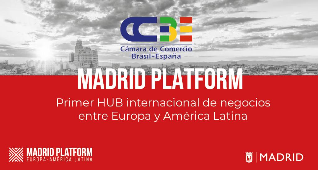 La Cámara de Comercio Brasil - España apoya a Madrid Platform, primer HUB internacional de negocios entre Europa y América Latina